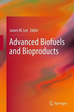 Abbildung von Lee | Advanced Biofuels and Bioproducts | 2012