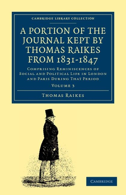 Abbildung von Raikes | A Portion of the Journal Kept by Thomas Raikes, Esq., from 1831-1847 | 2012
