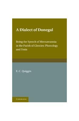 Abbildung von Quiggin | A Dialect of Donegal | 2012 | Being the Speech of Meenawanni...