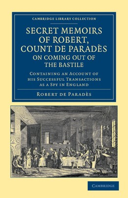Abbildung von Paradès   Secret Memoirs of Robert, Count de Paradès, Written by Himself, on Coming Out of the Bastile   2012   Containing an Account of his S...