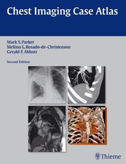 Abbildung von Parker / Rosado-de-Christenson / Abbott | Chest Imaging Case Atlas | 2012