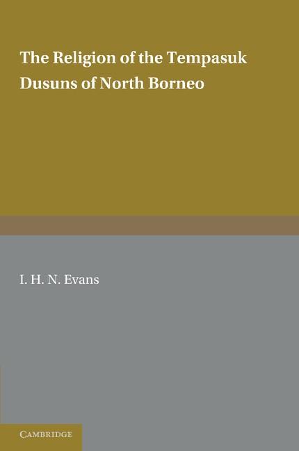 Abbildung von Evans   The Religion of the Tempasuk Dusuns of North Borneo   2012