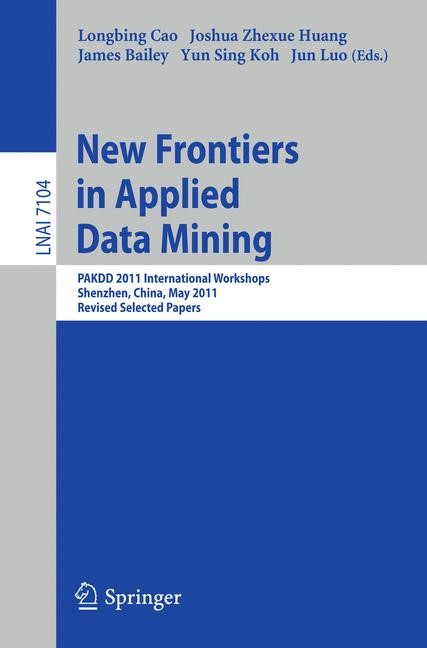 Abbildung von Cao / Huang / Bailey / Koh / Luo | New Frontiers in Applied Data Mining | 2012