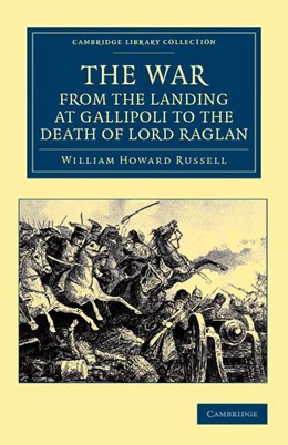 Abbildung von Russell | The War, from the Landing at Gallipoli to the Death of Lord Raglan | 2012