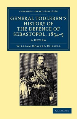 Abbildung von Russell | General Todleben's History of the Defence of Sebastopol, 1854-5 | 2012 | A Review