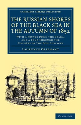 Abbildung von Oliphant   The Russian Shores of the Black Sea in the Autumn of 1852   2012   With a Voyage down the Volga, ...
