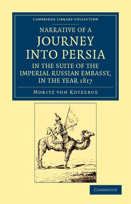Abbildung von Kotzebue | Narrative of a Journey into Persia, in the Suite of the Imperial Russian Embassy, in the Year 1817 | 2012