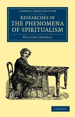 Abbildung von Crookes | Researches in the Phenomena of Spiritualism | 2012