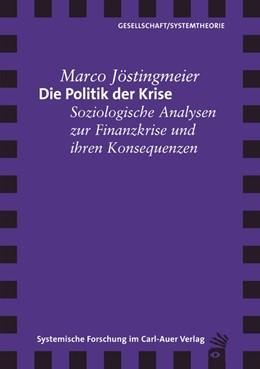 Abbildung von Jöstingmeier | Die Politik der Krise | 2012 | Soziologische Analysen zur Fin...