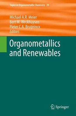 Abbildung von Meier / Weckhuysen / Bruijnincx | Organometallics and Renewables | 2012 | 39