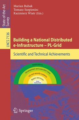 Abbildung von Bubak / Szepieniec / Wiatr | Building a National Distributed e-Infrastructure -- PL-Grid | 2012 | Scientific and Technical Achie...