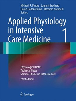 Abbildung von Pinsky / Brochard / Hedenstierna / Antonelli | Applied Physiology in Intensive Care Medicine 1 | 2012 | Physiological Notes - Technica...