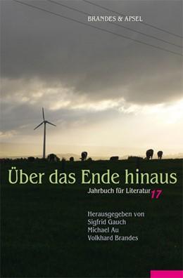 Abbildung von Gauch / Au / Brandes | Über das Ende hinaus | 1. Auflage | 2011 | Jahrbuch für Literatur 17 | 153