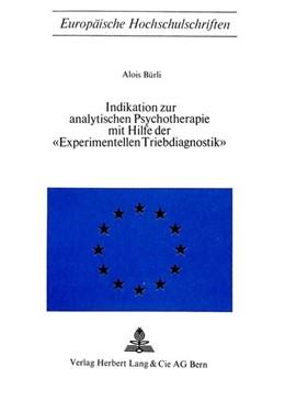 Abbildung von Indikation zur analytischen Psychotherapie mit Hilfe der «experimentellen Triebdiagnostik»   1970   2
