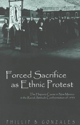Abbildung von Gonzales | Forced Sacrifice as Ethnic Protest | 2001 | The Hispano Cause in New Mexic... | 5