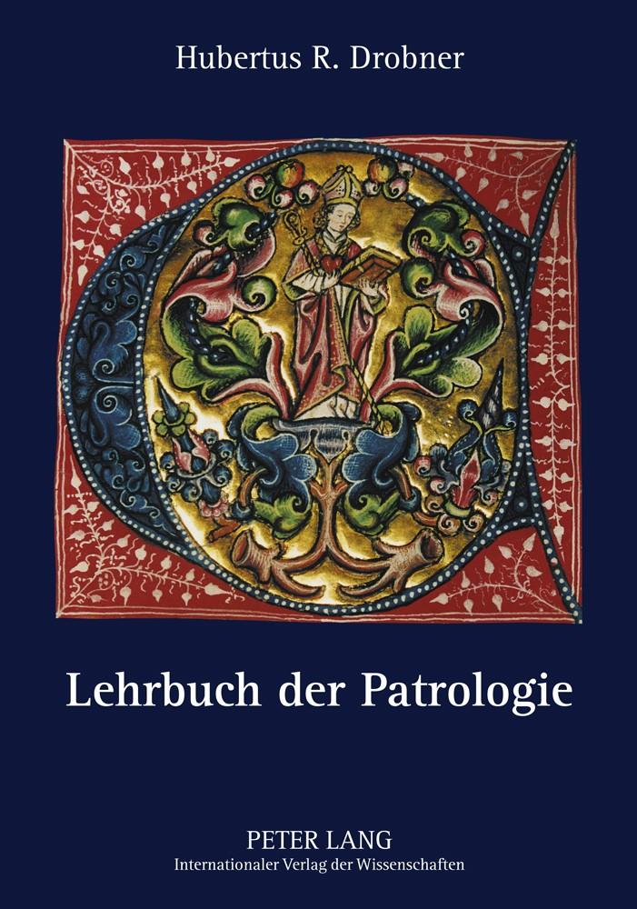 Abbildung von Drobner | Lehrbuch der Patrologie | 3., korr. u. erg. Aufl. | 2011