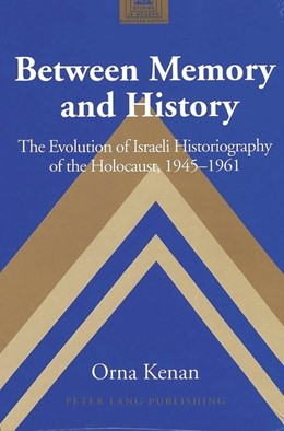 Abbildung von Kenan | Between Memory and History | 2003 | The Evolution of Israeli Histo... | 49