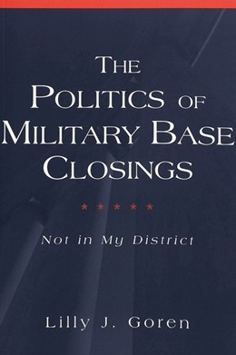 Abbildung von Goren | The Politics of Military Base Closings | 2003 | Not in My District | 3
