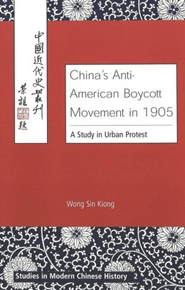 Abbildung von Wong | China's Anti-American Boycott Movement in 1905 | 2002 | A Study in Urban Protest | 2