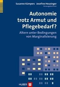 Abbildung von Kümpers / Heusinger | Autonomie trotz Armut und Pflegebedarf? | 2012
