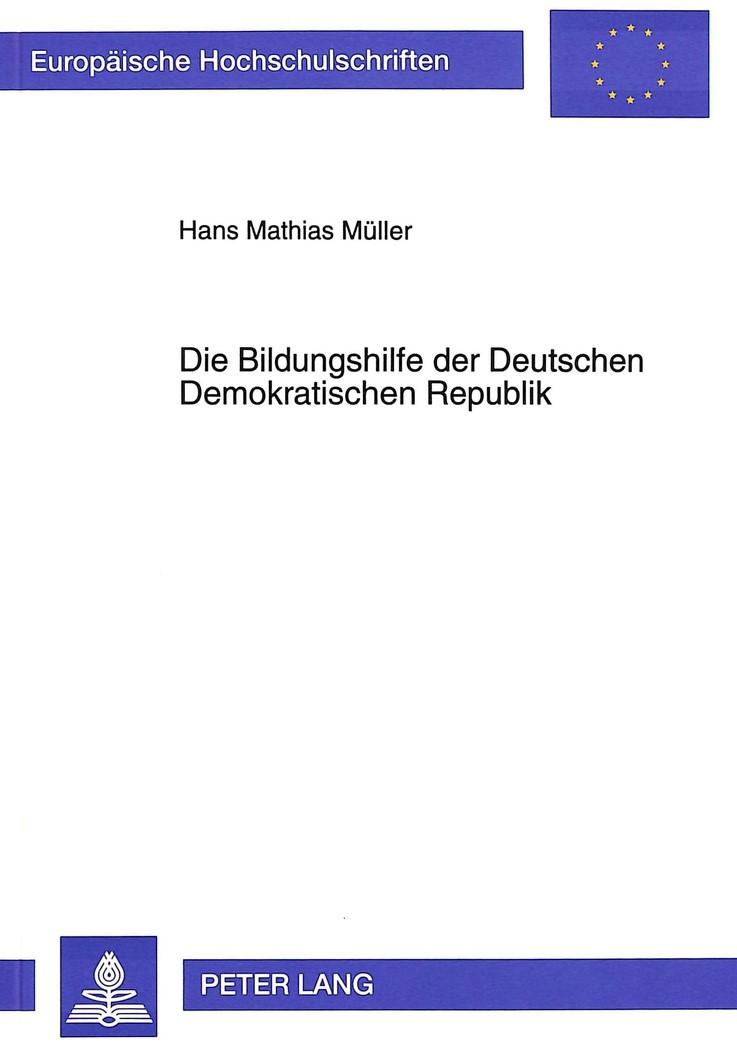 Abbildung von Müller   Die Bildungshilfe der Deutschen Demokratischen Republik   1995