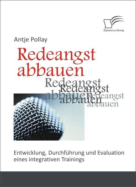 Abbildung von Pollay | Redeangst abbauen: Entwicklung, Durchführung und Evaluation eines integrativen Trainings | 2012