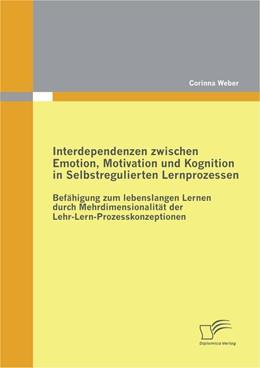 Abbildung von Weber   Interdependenzen zwischen Emotion, Motivation und Kognition in Selbstregulierten Lernprozessen   2012   Befähigung zum lebenslangen Le...