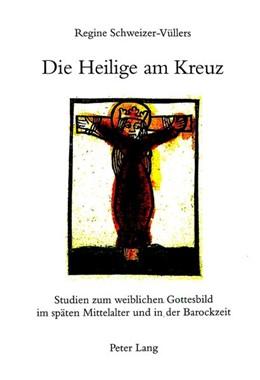 Abbildung von Schweizer-Vüllers | Die Heilige am Kreuz | Neuausgabe | 1999 | Studien zum weiblichen Gottesb... | 26