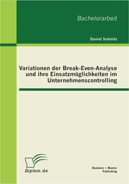 Abbildung von Schmitz | Variationen der Break-Even-Analyse und ihre Einsatzmöglichkeiten im Unternehmenscontrolling | 2012