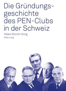 Abbildung von Münch-Küng | Die Gründungsgeschichte des PEN-Clubs in der Schweiz | 2011 | Geleitwort von Dominik Riedo. ...