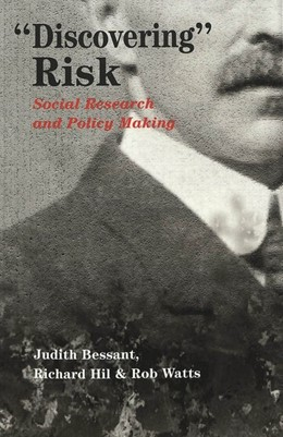 Abbildung von Bessant / Watts / Hil | «Discovering» Risk | 2003 | Social Research and Policy Mak... | 18