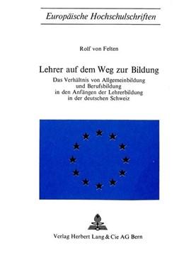 Abbildung von Felten   Lehrer auf dem Weg zur Bildung   1970   Das Verhältnis von Allgemeinbi...   2