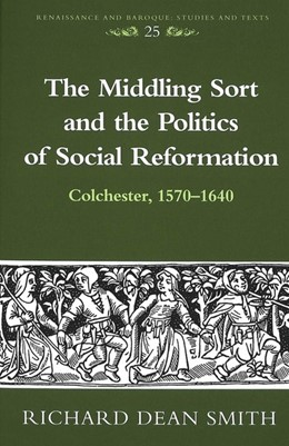 Abbildung von Smith   The Middling Sort and the Politics of Social Reformation   2004   Colchester, 1570-1640   25