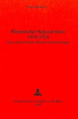 Abbildung von Bischof | Rheinischer Separatismus 1918-1924 | 1969 | Hans Adam Dortens Rheinstaatbe... | 4