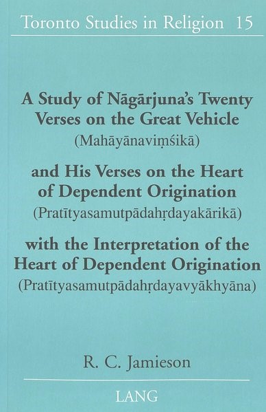 Abbildung von Jamieson | A Study of Nagarjuna's Twenty Verses on the Great Vehicle (Mahayanavimsika) and His Verses on the Heart of Dependent Origination (Pratityasamutpadahrdayakarika) with the Interpretation of the Heart of Dependent Origination (Pratityasamutpadahrdayavyakhyana) | 2002