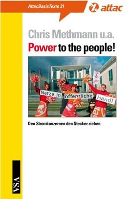 Abbildung von Methmann / Sander / Sundermann | Power to the People! | 2008 | Den Stromkonzernen den Stecker...