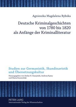 Abbildung von Rybska | Deutsche Kriminalgeschichten von 1780 bis 1820 als Anfänge der Kriminalliteratur | 2011 | 1
