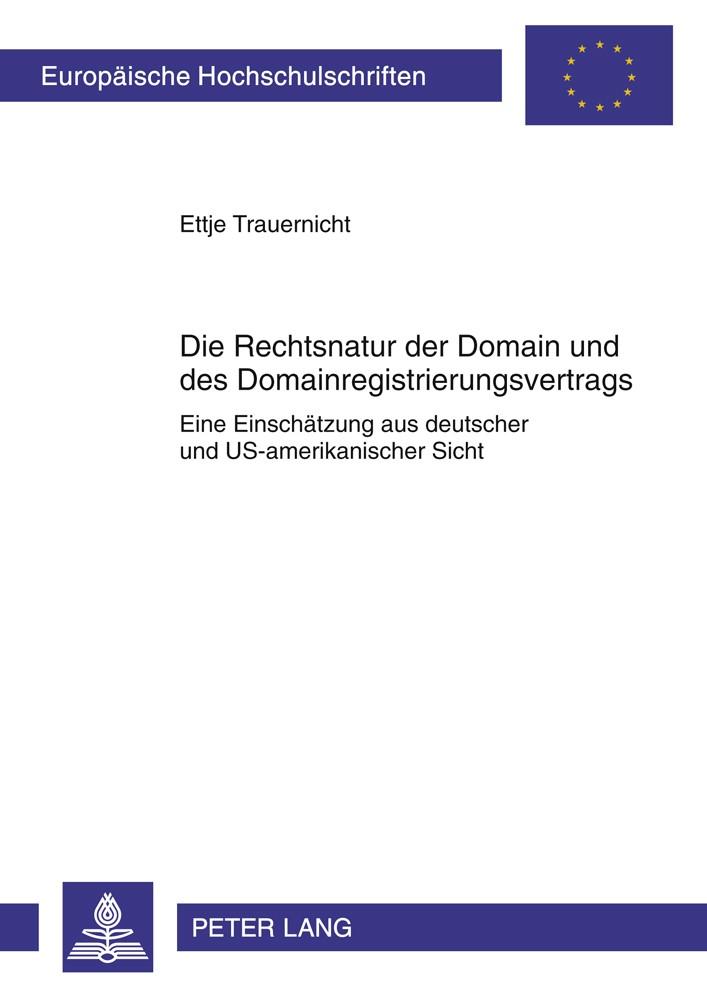 Abbildung von Trauernicht   Die Rechtsnatur der Domain und des Domainregistrierungsvertrags   2011