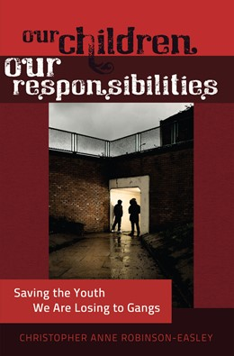 Abbildung von Robinson-Easley | Our Children – Our Responsibilities | 2012 | Saving the Youth We Are Losing... | 13