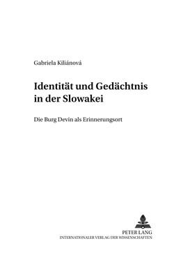 Abbildung von Kilianova | Identität und Gedächtnis in der Slowakei | 2011 | Die Burg Devín als Erinnerungs... | 4