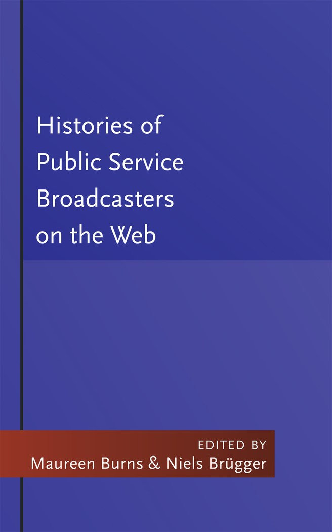 Abbildung von Burns | Histories of Public Service Broadcasters on the Web | 2011