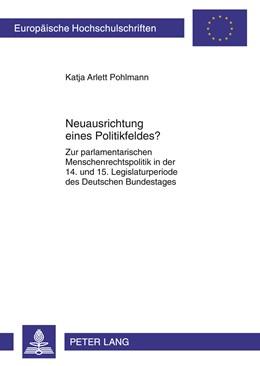 Abbildung von Pohlmann   Neuausrichtung eines Politikfeldes?   2012   Zur parlamentarischen Menschen...   615