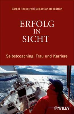 Abbildung von Rockstroh | Erfolg in Sicht | 2012 | Selbstcoaching: Frau und Karri...