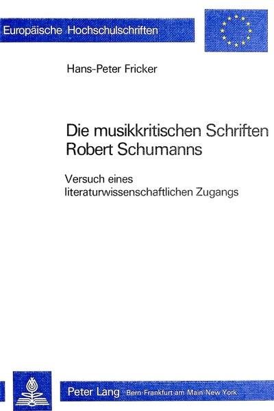 Abbildung von Fricker | Die musikkritischen Schriften Robert Schumanns | 1983