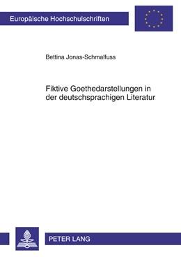 Abbildung von Jonas-Schmalfuss | Fiktive Goethedarstellungen in der deutschsprachigen Literatur | 2011 | 2022