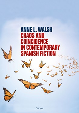 Abbildung von Walsh | Chaos and Coincidence in Contemporary Spanish Fiction | 2011