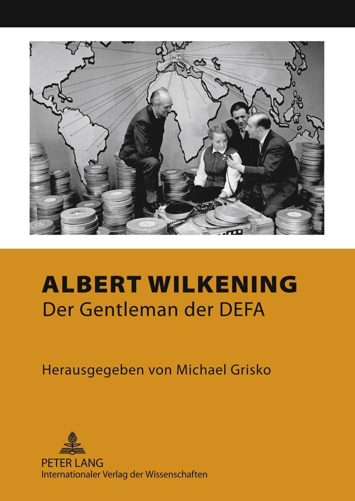 Abbildung von Grisko   Albert Wilkening - Der Gentleman der DEFA   2011
