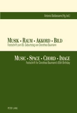 Abbildung von Baldassarre | Musik – Raum – Akkord – Bild- Music – Space – Chord – Image | 2011 | Festschrift zum 65. Geburtstag...