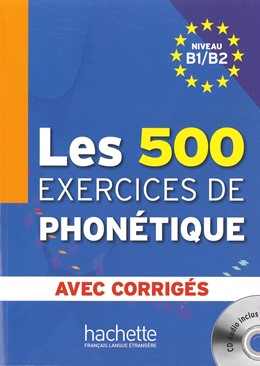 Abbildung von Les 500 exercices de Phonétique B1/B2 - Übungsbuch mit mp3-CD | 2012