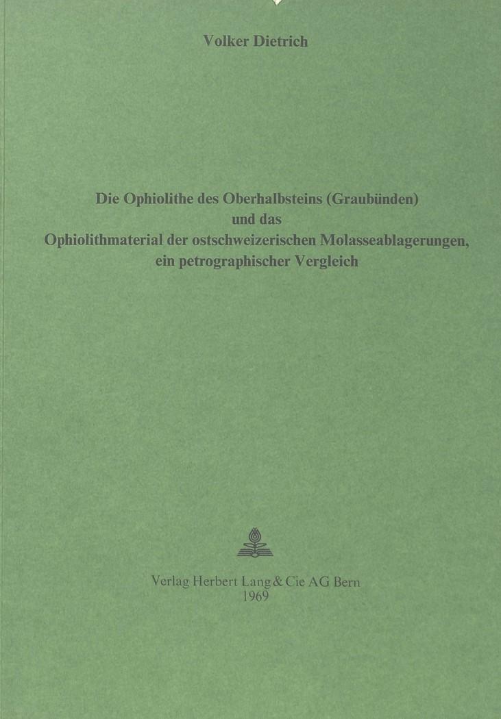 Abbildung von Dietrich | Die Ophiolithe des Oberhalbsteins (Graubünden) und das Ophiolith-Material der ostschweizerischen Molasseablagerungen | 1969